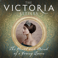 The Victoria Letters - Helen Rappaport,Daisy Goodwin