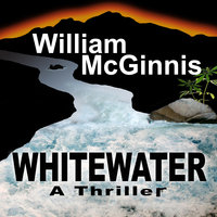 Whitewater - A Thriller - William McGinnis