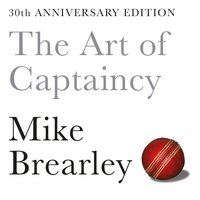The Art of Captaincy - Mike Brearley