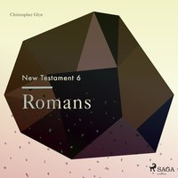 The New Testament 6 - Romans - Christopher Glyn