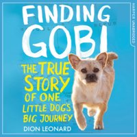 Finding Gobi (Younger Readers edition) - Dion Leonard