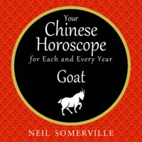 Your Chinese Horoscope for Each and Every Year - Goat - Neil Somerville