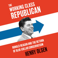 Working Class Republican - Henry Olsen