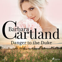 Danger to the Duke - Barbara Cartland