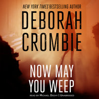 Now May You Weep - Deborah Crombie