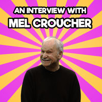 An Interview with Mel Croucher - Mel Croucher