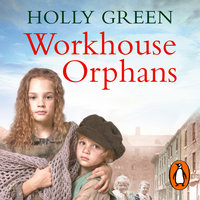 Workhouse Orphans - Holly Green