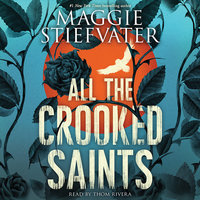 All the Crooked Saints - Maggie Stiefvater
