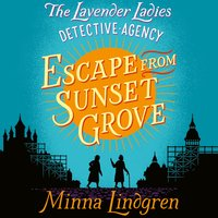 Escape from Sunset Grove - Minna Lindgren