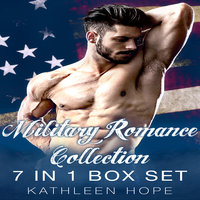 Military Romance Collection - 7 in 1 Box Set - Kathleen Hope