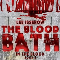 The Blood Bath - Lee Isserow