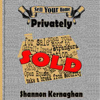 Sell Your Home Privately - Shannon Kernaghan