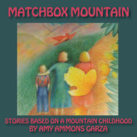 Matchbox Mountain - Amy Ammons Garza