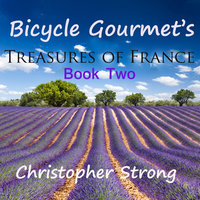 Bicycle Gourmet's Treasures of France - Book Two - Christopher Strong