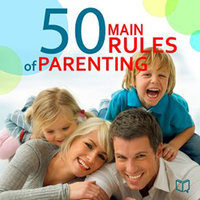 The 50 Main Rules of Parenting - Jane Adams