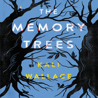 The Memory Trees - Kali Wallace