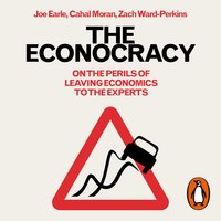 The Econocracy - Zach Ward-Perkins,Joe Earle,Cahal Moran