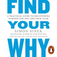 Find Your Why - Simon Sinek,David Mead,Peter Docker