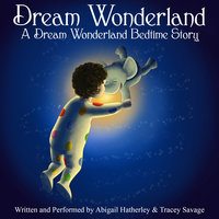 Dream Wonderland - Tracey Savage,Abigail Hatherley