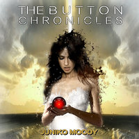 The Button Chronicles - Juniko Moody