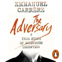 The Adversary - Emmanuel Carrère