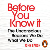 Before You Know It - John Bargh