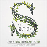 S Is for Southern - Editors of Garden and Gun,David DiBenedetto
