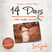 14 Days - A Mother, A Daughter, A Two Week Goodbye - Lisa Goich