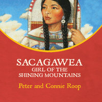 Sacagawea - Girl of the Shining Mountains - Peter Roop