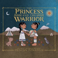 The Princess and the Warrior - A Tale of Two Volcanoes - Duncan Tonatiuh