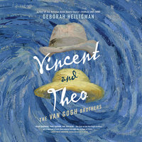 Vincent and Theo - The Van Gogh Brothers - Deborah Heiligman