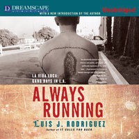 Always Running - La Vida Loca - Gang Days in L.A. - Luis J. Rodriguez