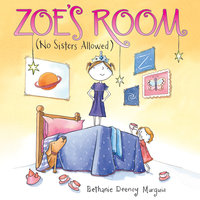 Zoe's Room - (No Sisters Allowed) - Bethanie Deeney Murguia