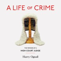 A Life of Crime - Harry Ognall
