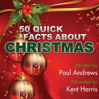 50 Quick Facts about Christmas - Paul Andrews