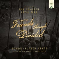 Friends Though Divided - George Alfred Henty