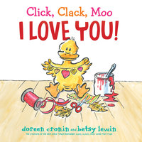 Click, Clack, Moo I Love You! - Doreen Cronin