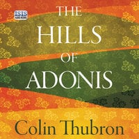 The Hills of Adonis - Colin Thubron