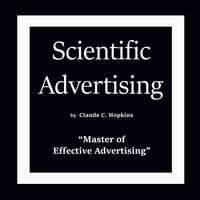 Scientific Advertising - Claude C. Hopkins