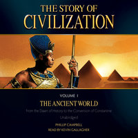 The Story of Civilization Volume 1: The Ancient World - Phillip Campbell