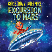 Excursion to Mars - Christina V. Kueppers