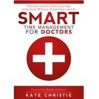 SMART Time Management for Doctors - Kate Christie