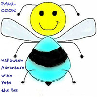 Halloween Adventure with Pete the Bee - Paul Cook