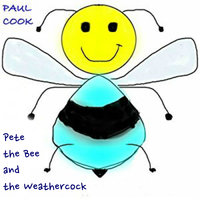 Pete the Bee and the Weathercock - Paul Cook