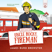 The Adventures of Uncle Rocky, Fireman - James Burd Brewster