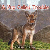 A Pup Called Trouble - Bobbie Pyron