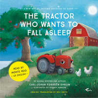 The Tractor Who Wants to Fall Asleep : A New Way of Getting Children to Sleep (US male reader) - Carl-Johan Forssén Ehrlin