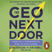 The CEO Next Door - Tahl Raz,Kim Powell,Elena Botelho