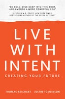 Live with Intent - Thomas Reichart,Justin Tomlinson