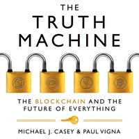 The Truth Machine - Michael J. Casey,Paul Vigna